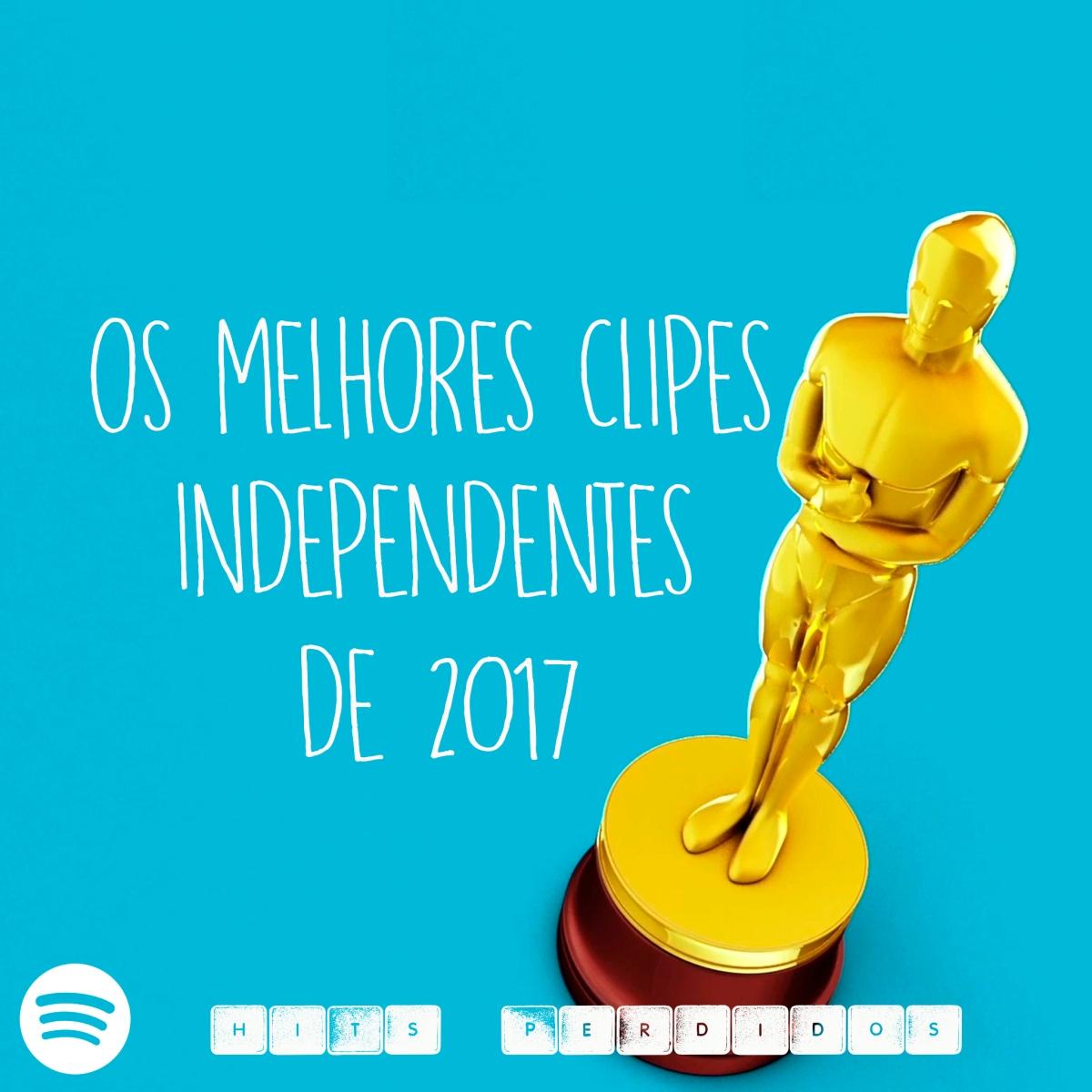Os melhores clipes independentes de 2017 hits perdidos hits perdidos fandeluxe Gallery