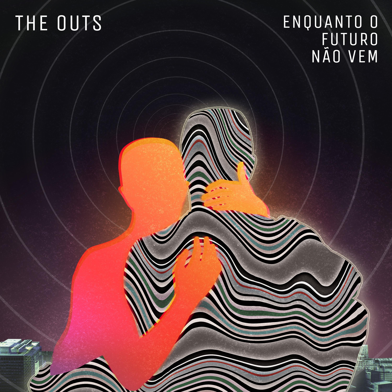 The Outs - Enquanto O Futuro Não Vem (capa)