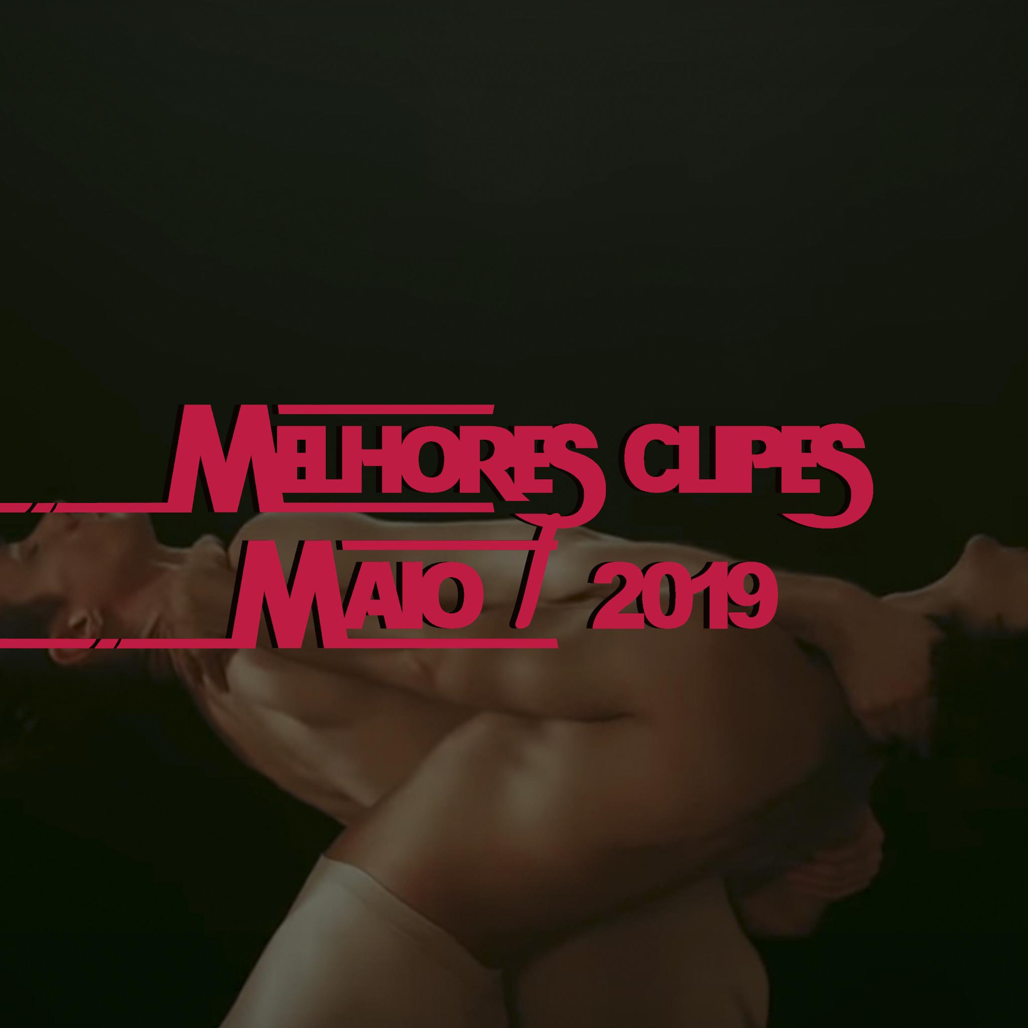 Melhores Clipes MAIO 19